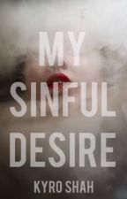 My Sinful Desire  by ThatWonderfulThing