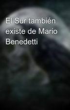 El Sur también existe de Mario Benedetti by AlbertoPanadero