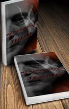 My Pathological Teacher •WilliamFichtner✔️• COMPLETED  by 46Nova_Lucius