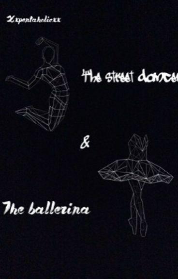 The street dancer & the ballerina