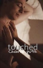 Touched: Charlie Puth by xXFandomFicsXx