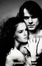 Vampire academy: Segunda chance. by vi_carol