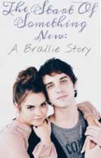 The Start Of Something New: A Brallie Story by Coolcat1134