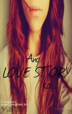 """"""" Ang Love Story ko """" ( One Shot ) by ImBitterAllen"""