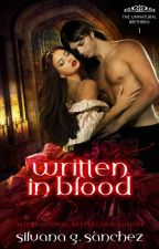 WRITTEN IN BLOOD | The Unnatural Brethren | Preview {Unedited} by silvana_md