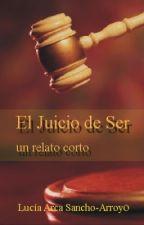 El Juicio de Ser by LuciaArca