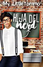 Hija del nerd(Jelsa)|Bk1-EDN|© by My_LittleTommo