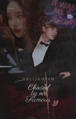 Chased by Mr Famous (R E V I S E D) by halijahfan