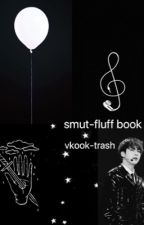 Smut-fluff book by vkook-trash