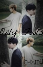 Only Fools (VHope) by Invixrn0
