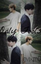 Only Fools (VHope) by 2Kookie