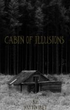 Cabin Of Illusions by Lucidation