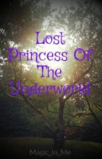 Lost Princess Of The Underworld by Dream_Princess_