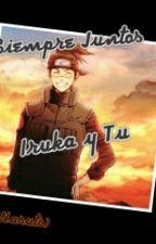 Siempre Juntos ( Iruka Y Tu) ( Naruto) by fanaticaanime1