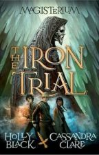 The Iron Trial by AnimeHeart4LIFE