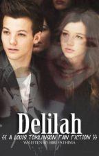 Delilah [A Louis Tomlinson Short Story] by BibiFatti