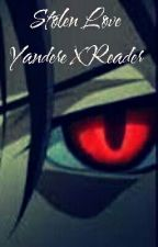 Stolen Love Yandere X Reader by I_Is_a_UNICORN_777
