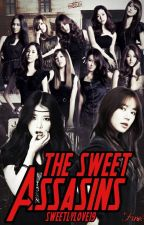 The Sweet Assasins #Wattys2016 by SweetlyLove19