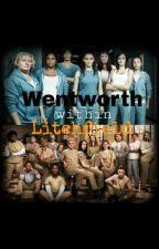 Wentworth Within Litchfield  by Lost_Unicorn