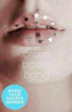 Crash Boom Bang  by FallingAlice