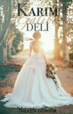 Karım Galiba Deli ( Ara Verildi ) by nil_mavi1903
