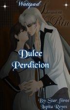 Dulce Perdición  by Star_Fiiree