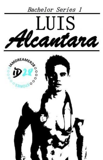 Bachelor Series 1: Luis Alcantara (✔)