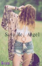 Save Me, Angel by crimsonrayne1892
