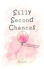 SILLY SECOND CHANCES [complete book1] by AteSushii