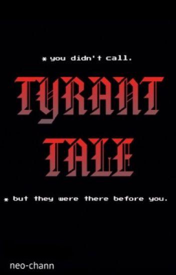 Tyrant Tale (Asriel x Frisk//Undertale AU)