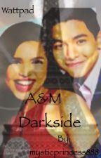 "A&M ""Darkside"" by mysticprincess888"