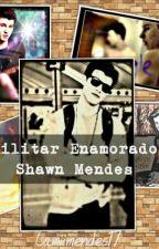 Militar Enamorado (Shawn Mendes)  by camiiMendes17