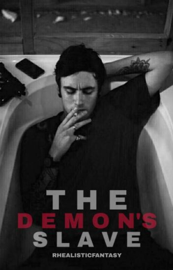The Demon's Slave (COMPLETED) #wattys2017