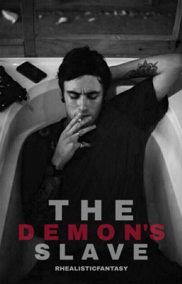 The Demon's Slave (COMPLETED) #wattys2016