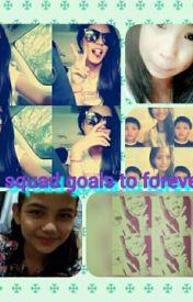 Squad Goals by NicoleSaturnino4