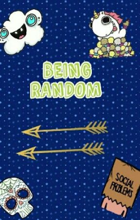 Being Random by Lovegood_Lestrange