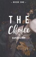 The Choice by EunikiChin