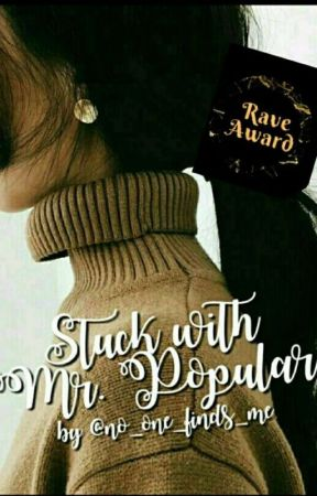 Stuck With Mr. Popular ( COMPLETED)   by no_one_finds_me