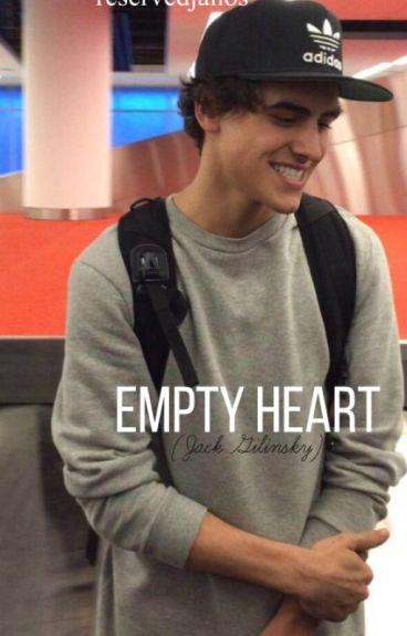 Empty Heart (Jack Gilinsky) {ON HOLD}