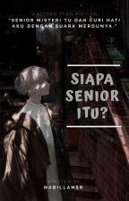 Siapa senior itu?✔ by nabillansr
