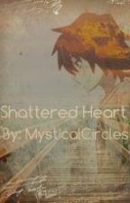 Shattered Heart by MysticalCircles