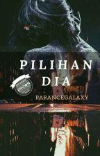 Pilihan Dia by Parancegalaxy