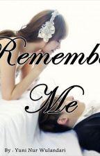 Remember Me by YuniNurWulandari