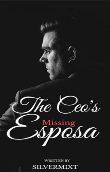 THE CEO'S MISSING ESPOSA