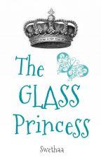 THE GLASS PRINCESS by zenzicblahblah