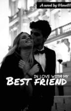 In Love With My Best Friend by sassylol