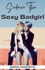 Seduce The Sexy Bad Girl by starlight_jelly