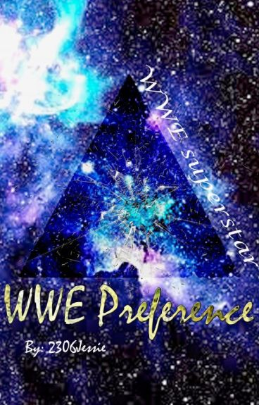 WWE Preference :3 {On Hold}
