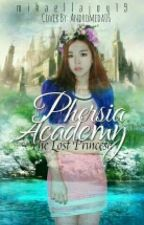 Phersia Academy(The Lost Princess) by mikaellajoy19