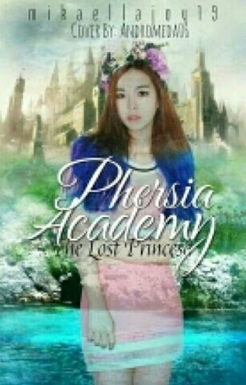 Phersia Academy(The Lost Princess)
